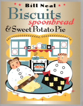 Bill Neal's Biscuits spponbread and sweet potato pie