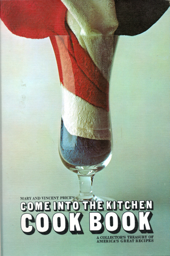 Come into the Kitchen Cook Book by Mary and Vincent Price